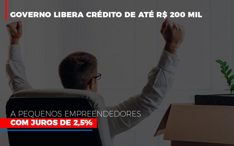 Governo Libera Credito De Ate 200 Mil A Pequenos Empreendedores Com Juros