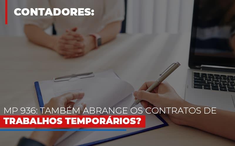 Mp 936 Tambem Abrange Os Contratos De Trabalhos Temporarios