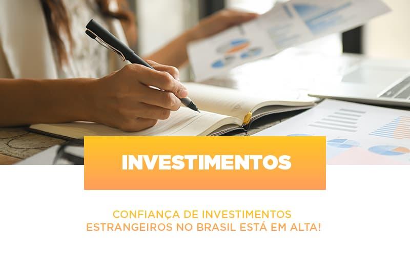 Confianca De Investimentos Estrangeiros No Brasil Esta Em Alta