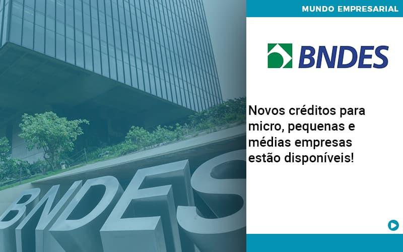 Novos Creditos Para Micro Pequenas E Medias Empresas Estao Disponiveis